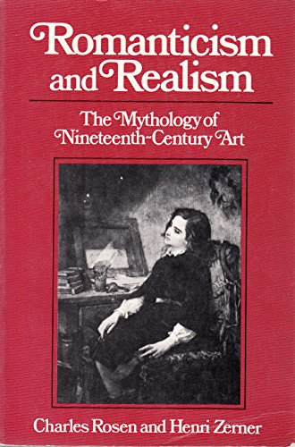 9780393301960: Romanticism and Realism: The Mythology of Nineteenth-Century Art (A Norton paperback)