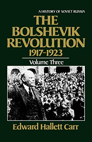 9780393301991: The Bolshevik Revolution, 1917-1923, Vol. 3 (History of Soviet Russia)