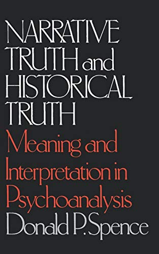 Narrative Truth and Historical Truth: Meaning and: Donald P. Spence