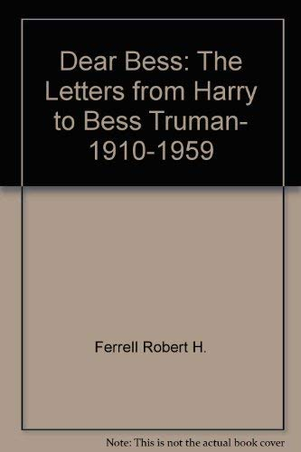9780393302097: Title: Dear Bess The Letters from Harry to Bess Truman 19
