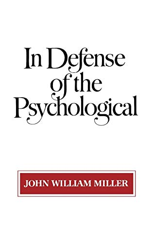 In Defense of the Psychological: Miller, John William