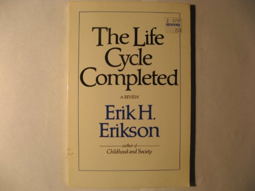 The Life Cycle Completed: Erik H. Erikson