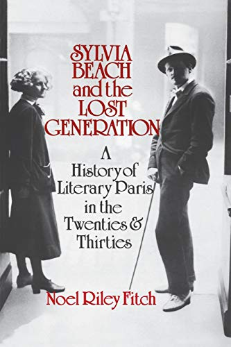 9780393302318: Sylvia Beach and the Lost Generation: A History of Literary Paris in the Twenties and Thirties