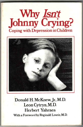 9780393302400: Why Isn't Johnny Crying: Coping With Depression in Children