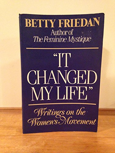 9780393302431: It Changed My Life: Writings on the Women's Movement