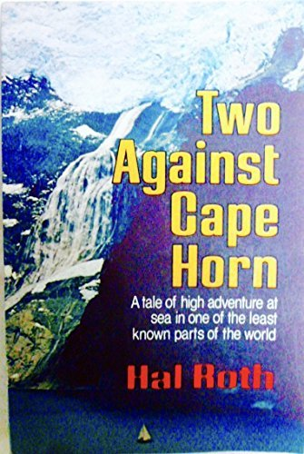 9780393302592: Two Against Cape Horn: A Tale of High Adventure at Sea in One of the Least Known Parts of the World