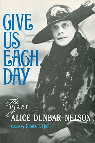 Give Us Each Day: The Diary of Alice Dunbar Nelson (039330311X) by Gloria T. Hull
