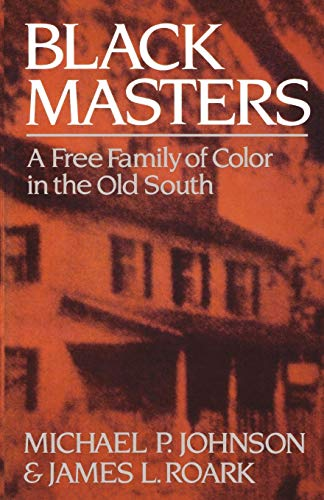 9780393303148: Black Masters: A Free Family of Color in the Old South