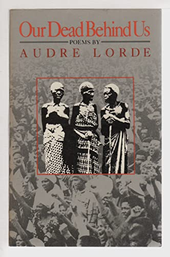 Our Dead Behind Us, Lorde, Audre