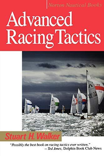 Advanced Racing Tactics (Norton Nautical Books): Stuart H. Walker