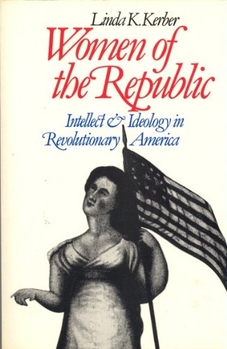 9780393303452: Women of the Republic: Intellect and Ideology in Revolutionary America