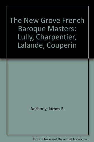 9780393303520: The New Grove French Baroque Masters: Lully, Charpentier, Lalande, Couperin, Rameau (Composer Biography Series)