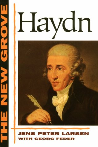 The New Grove Haydn (New Grove Composer Biographies): Jens Peter Larsen