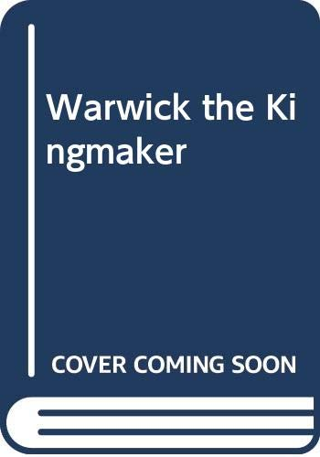 9780393303803: Warwick the Kingmaker