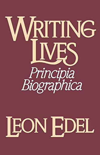 Writing Lives: Principia Biographica (0393303829) by Edel, Leon