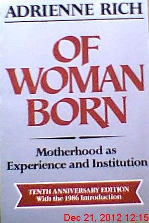 9780393303865: Of Woman Born: Motherhood As Experience and Institution, 10th Anniversary Edition