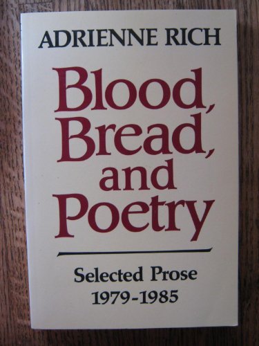 9780393303971: Blood, Bread, and Poetry: Selected Prose 1979-1985