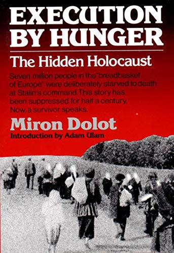 9780393304169: Execution by Hunger: The Hidden Holocaust