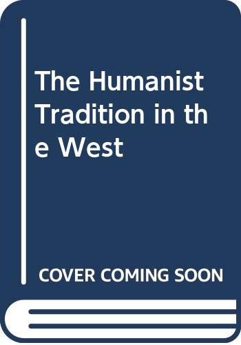 9780393304213: Humanist Tradition In the West