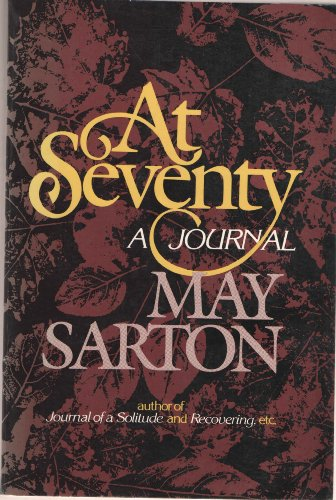 At Seventy: A Journal: Sarton, May