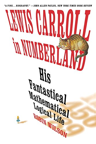 9780393304527: Lewis Carroll in Numberland: His Fantastical Mathematical Logical Life