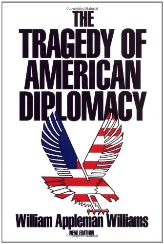 The Tragedy of American Diplomacy (New Edition): Williams, William Appleman