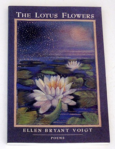 The Lotus Flowers: Ellen Bryant Voigt