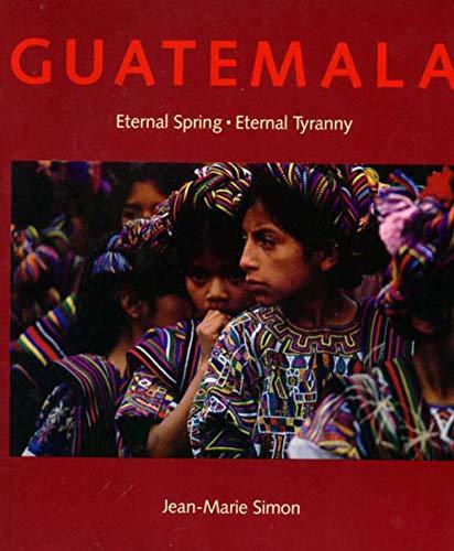 9780393305067: Guatemala: Eternal Spring - Eternal Tyranny