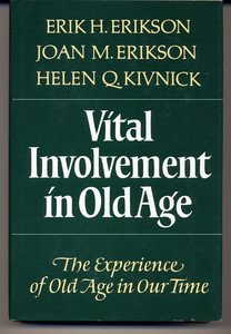 Vital Involvement in Old Age: Erik H. Erikson,