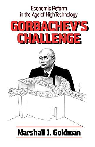 9780393305494: Gorbachev's Challenge: Economic Reform in the Age of High Technology