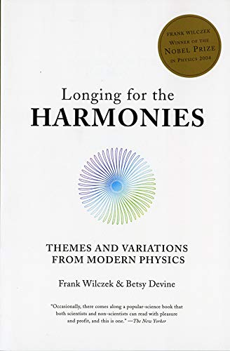 9780393305968: Longing for the Harmonies: Themes and Variations from Modern Physics