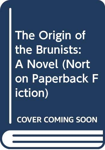 9780393306002: The Origin of the Brunists: A Novel