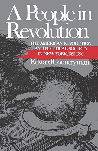 9780393306064: A People in Revolution: The American Revolution and Political Society in New York, 1760-1790 (Norton Paperback Fiction)