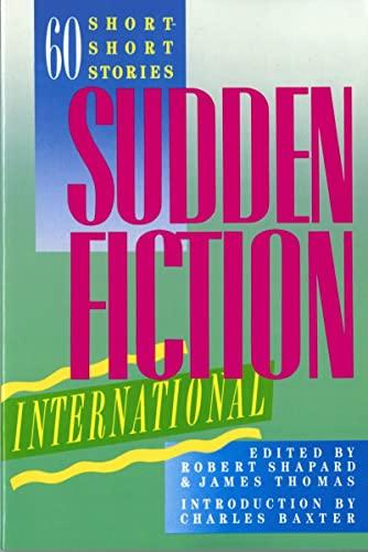 9780393306132: Sudden Fiction International: 60 Short-Short Stories