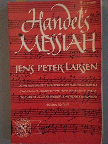 Handel's Messiah: Origins, Composition, Sources: Larsen, Jens Peter