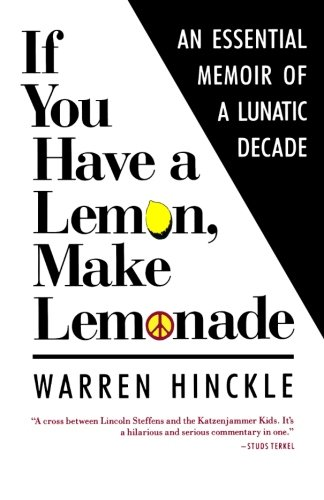 If You Have a Lemon, Make Lemonade: Warren Hinckle