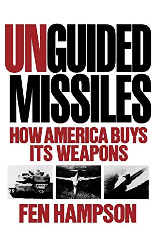 9780393306415: Unguided Missiles: How America Buys Its Weapons
