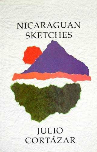 Nicaraguan Sketches: Julio Cortazar