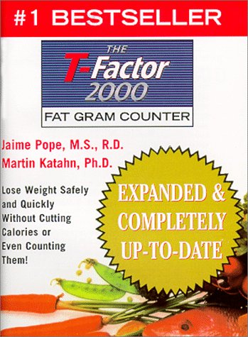 The T-Factor Fat Gram Counter (Expanded and Updated Edition): Pope M.S. R.D., Jamie; Katahn Ph.D., ...