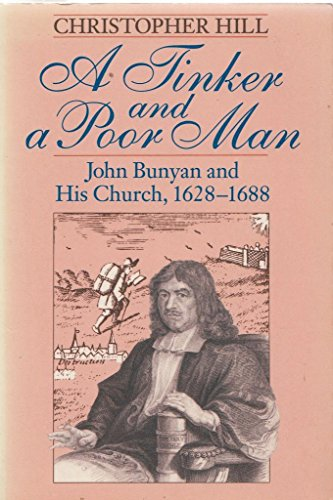 A Tinker and a Poor Man: John Bunyan and His Church, 1628-1688