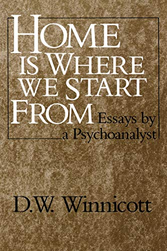 9780393306675: Home Is Where We Start From: Essays by a Psychoanalyst