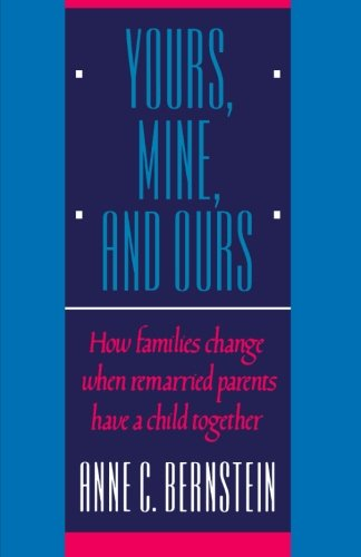 9780393306682: Yours, Mine, and Ours: How Families Change When Remarried Parents Have a Child Together