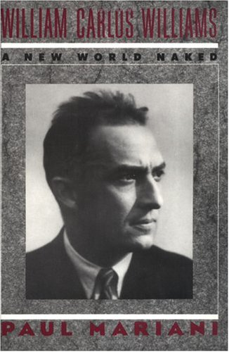 9780393306729: William Carlos Williams: A New World Naked
