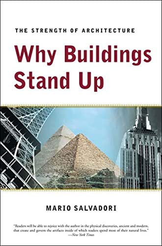 Why Buildings Stand Up: The Strength of Architecture: Salvadori, Mario