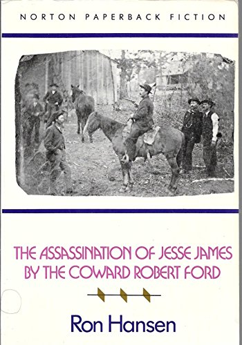 9780393306798: The Assassination of Jesse James by the Coward Robert Ford: Norton Paperback Fiction