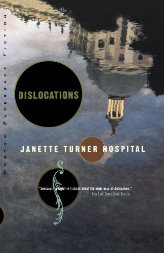 Dislocations: Stories (Norton Paperback Fiction): Hospital, Janette Turner