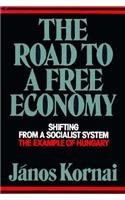9780393306910: The Road to a Free Economy: Shifting from a Socialist System: The Example of Hungary