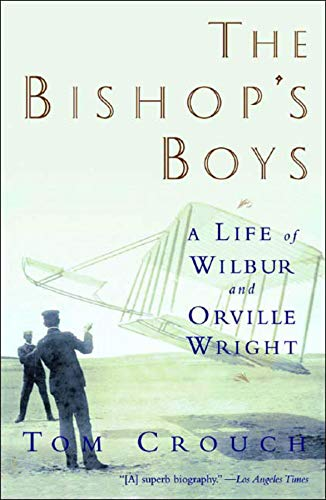9780393306958: The Bishop's Boys: A Life of Wilbur and Orville Wright