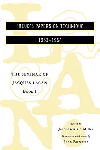 The Seminar of Jacques Lacan; Book 1, Freud's Papers on Technique, 1953-1954