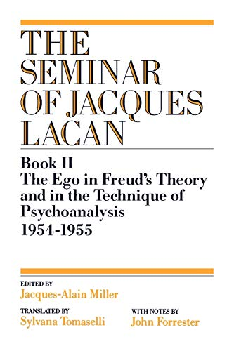 9780393307092: The Ego in Freud's Theory and in the Technique of Psychoanalysis, 1954-1955 (Vol. Book II)  (The Seminar of Jacques Lacan)